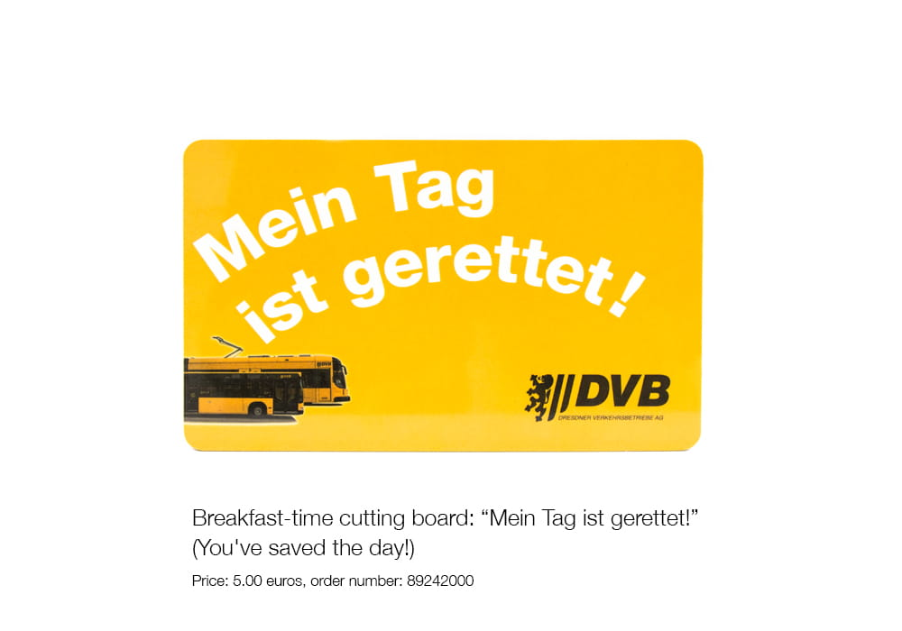 "Breakfast-time cutting board: ""Mein Tag ist gerettet!"" (You've saved the day!"" Price: 5.00 euros, order number: 89242000"